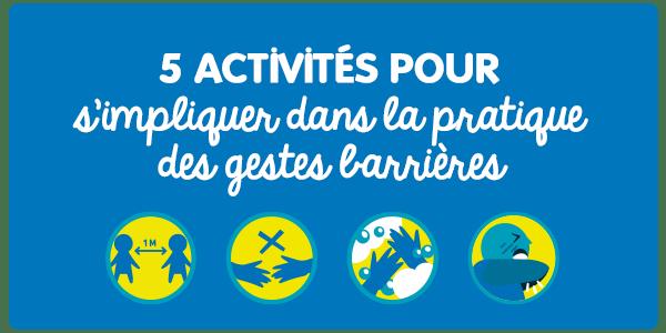 5 activités pour s'impliquer gestes barrieres
